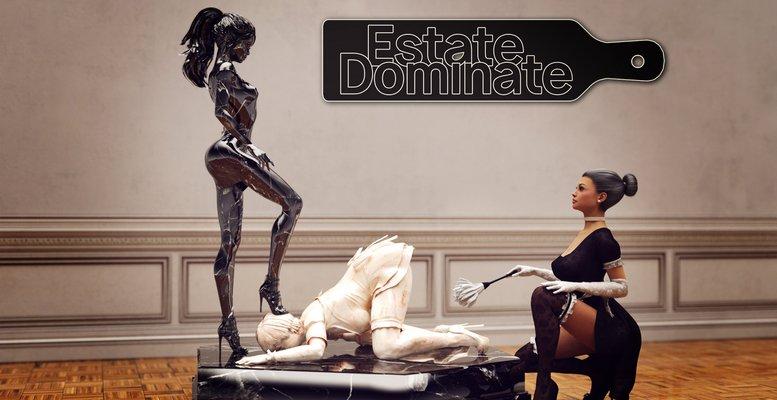 Estate : Dominate